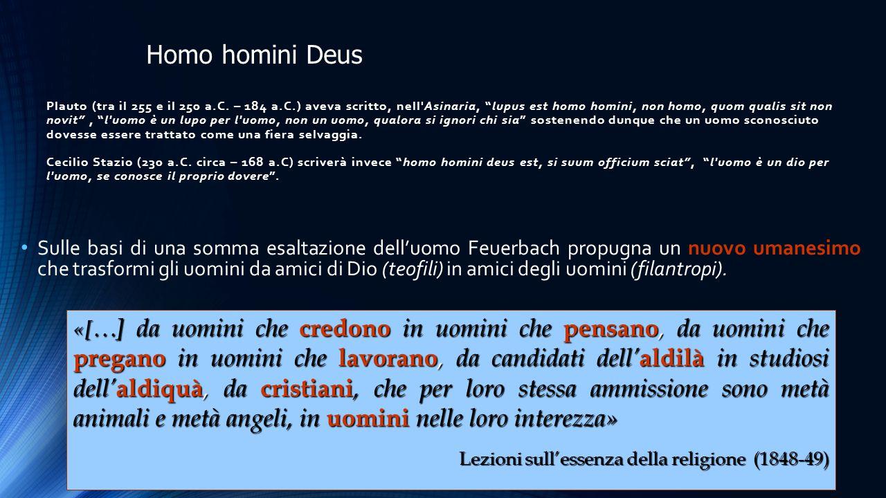 """Plauto (tra il 255 e il 250 a.C. – 184 a.C.) aveva scritto, nell'Asinaria, """"lupus est homo homini, non homo, quom qualis sit non novit"""", """"l'uomo è un"""