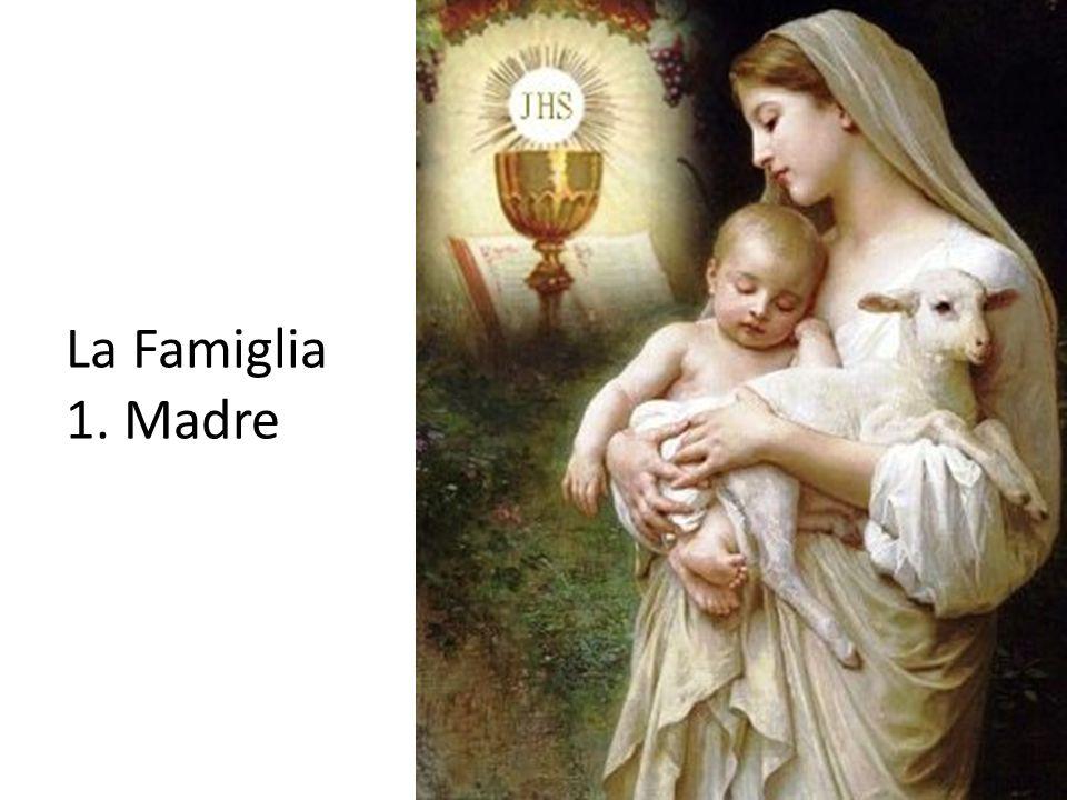 La Famiglia 1. Madre