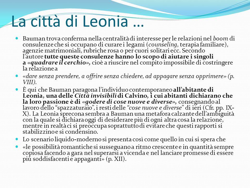 La città di Leonia … Bauman trova conferma nella centralità di interesse per le relazioni nel boom di consulenze che si occupano di curare i legami (c