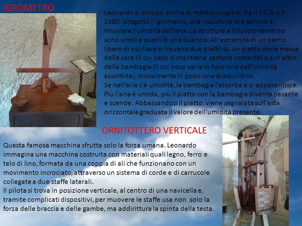 IGROMETRO Leonardo si occupò anche di meteorologia e, tra il 1478 e il 1480, progettò l'igrometro, una macchina che serviva a misurare l'umidità dell'aria.
