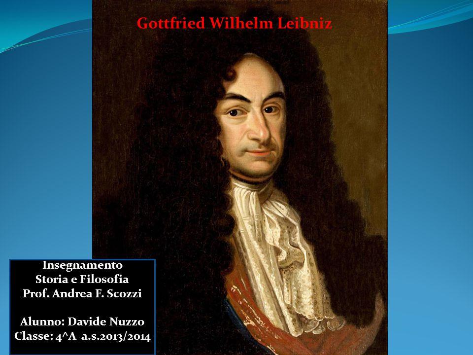 Gottfried Wilhelm Leibniz Insegnamento Storia e Filosofia Prof.