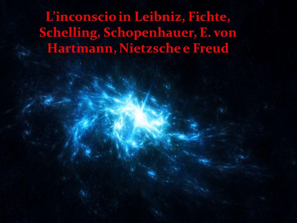 L'inconscio in Leibniz, Fichte, Schelling, Schopenhauer, E. von Hartmann, Nietzsche e Freud