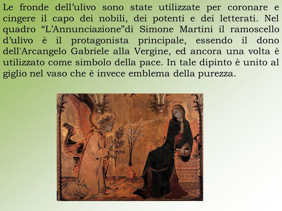 """Le fronde dell'ulivo sono state utilizzate per coronare e cingere il capo dei nobili, dei potenti e dei letterati. Nel quadro """"L'Annunciazione""""di Simo"""