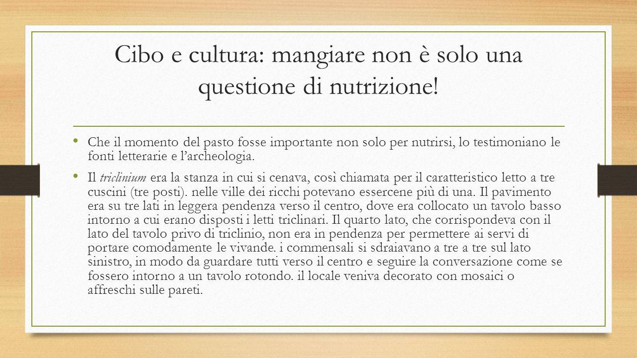 Cibo e cultura: mangiare non è solo una questione di nutrizione! Che il momento del pasto fosse importante non solo per nutrirsi, lo testimoniano le f
