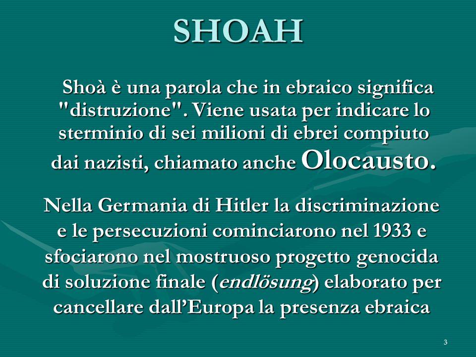 3 SHOAH Shoà è una parola che in ebraico significa distruzione .