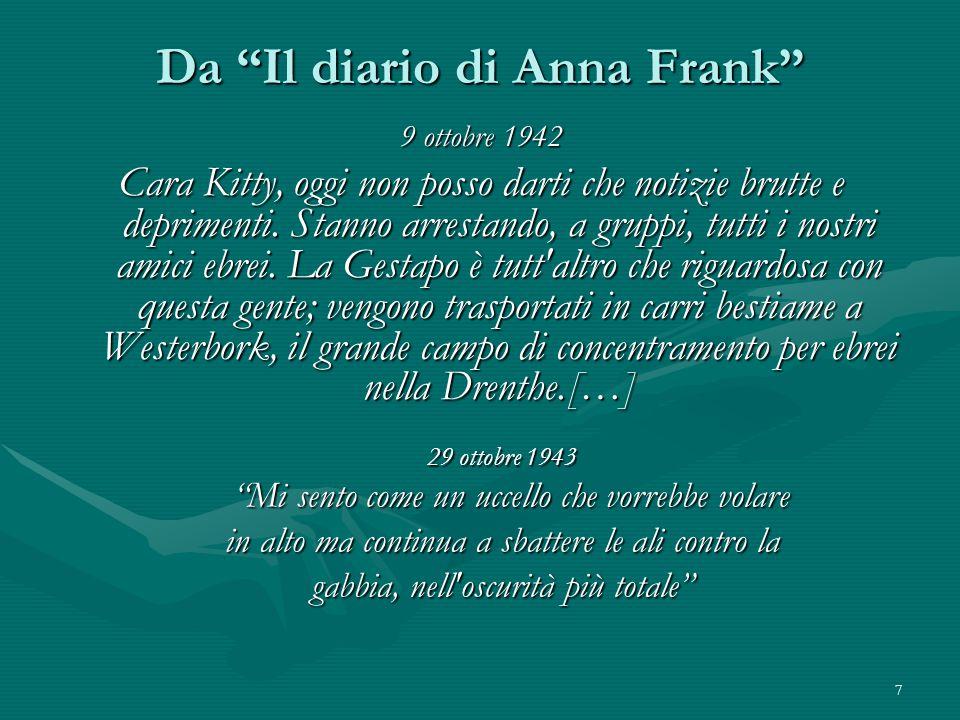 7 Da Il diario di Anna Frank 9 ottobre 1942 Cara Kitty, oggi non posso darti che notizie brutte e deprimenti.