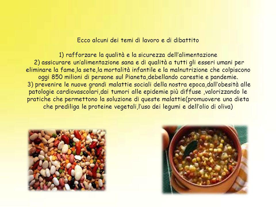 Ecco alcuni dei temi di lavoro e di dibattito 1) rafforzare la qualità e la sicurezza dell'alimentazione 2) assicurare un'alimentazione sana e di qual