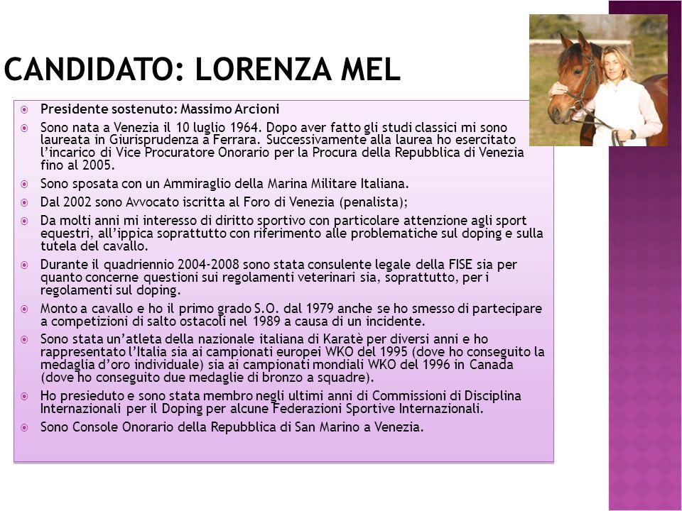 CANDIDATO: LORENZA MEL  Presidente sostenuto: Massimo Arcioni  Sono nata a Venezia il 10 luglio 1964. Dopo aver fatto gli studi classici mi sono lau