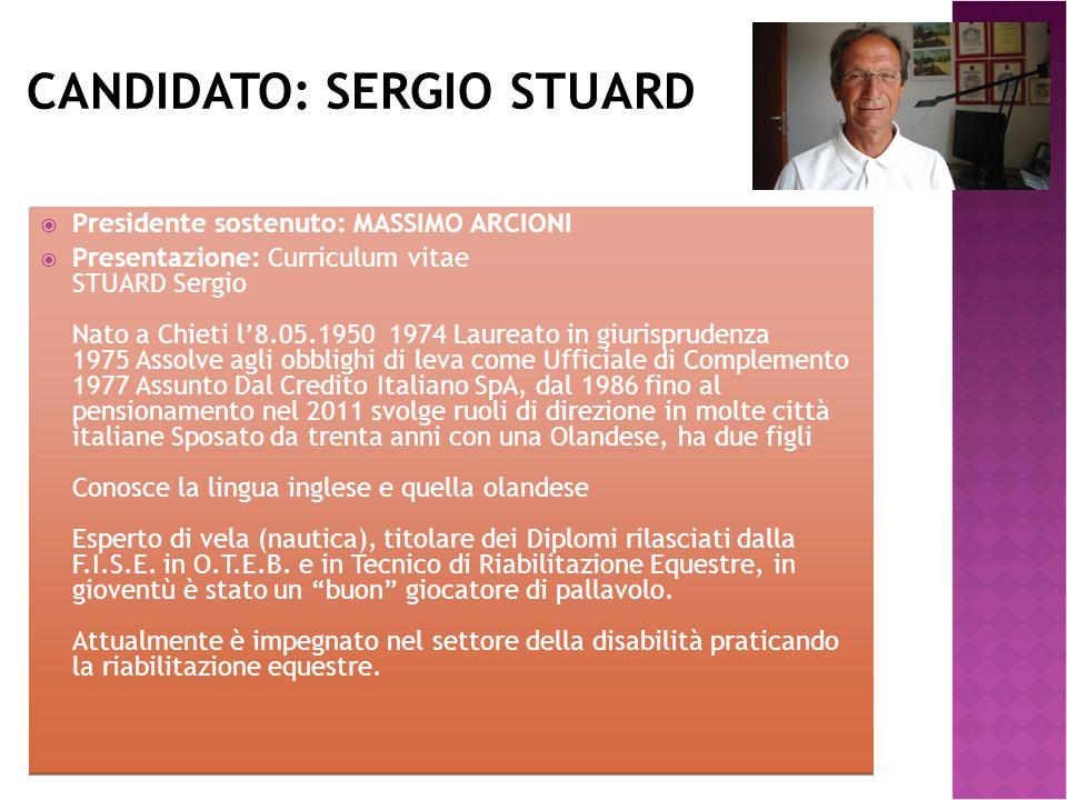 CANDIDATO: SERGIO STUARD  Presidente sostenuto: MASSIMO ARCIONI  Presentazione: Curriculum vitae STUARD Sergio Nato a Chieti l'8.05.1950 1974 Laurea