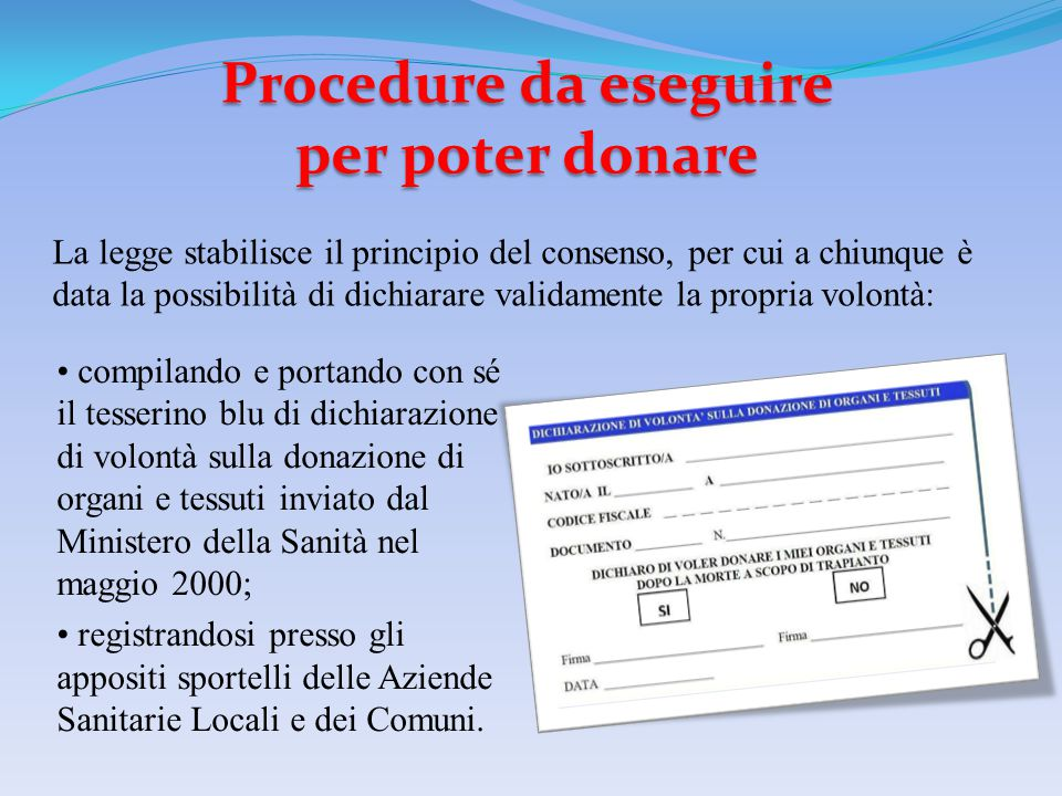 Procedure da eseguire per poter donare compilando e portando con sé il tesserino blu di dichiarazione di volontà sulla donazione di organi e tessuti i