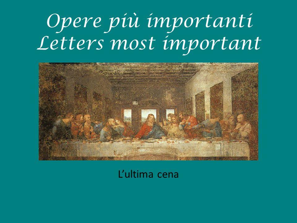 Opere più importanti Letters most important L'ultima cena