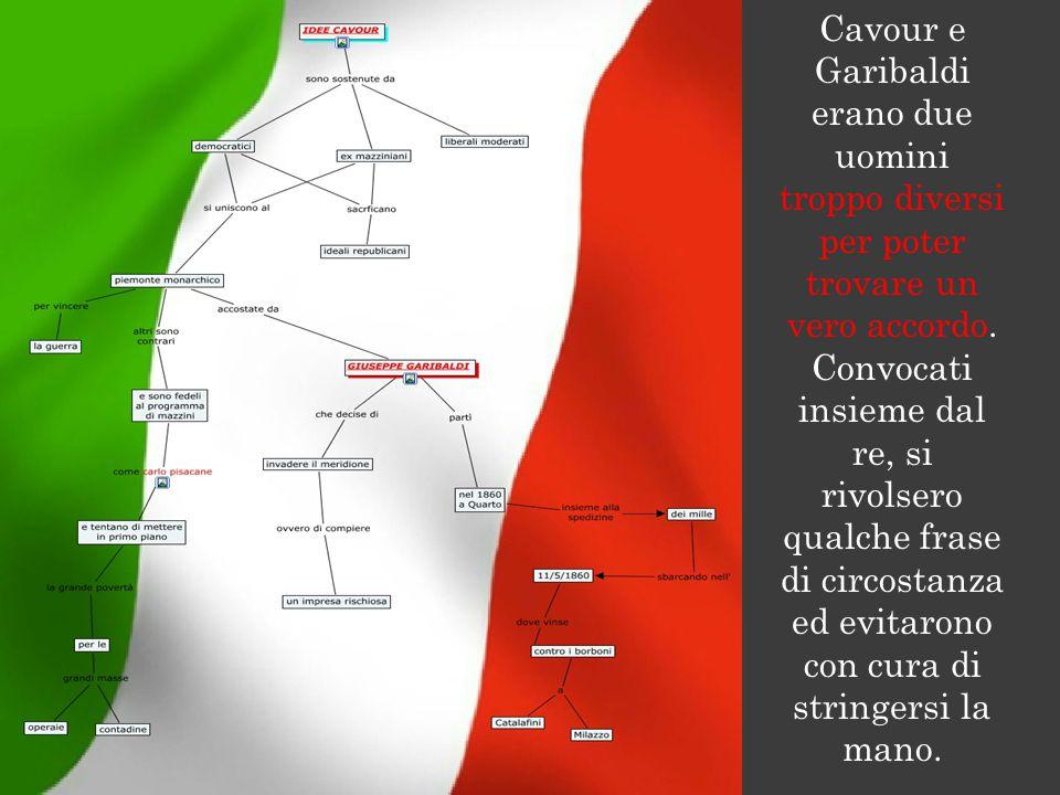 Cavour e Garibaldi erano due uomini troppo diversi per poter trovare un vero accordo.