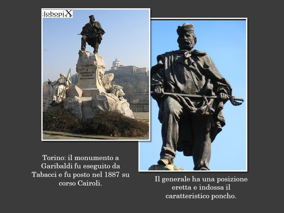 Torino: il monumento a Garibaldi fu eseguito da Tabacci e fu posto nel 1887 su corso Cairoli.