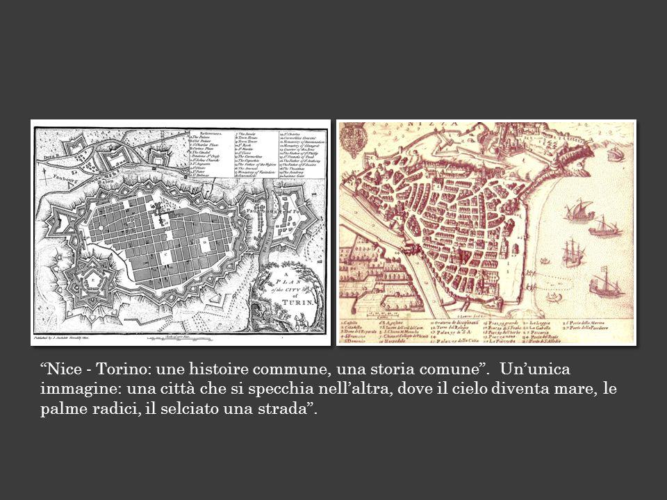 Nice - Torino: une histoire commune, una storia comune .