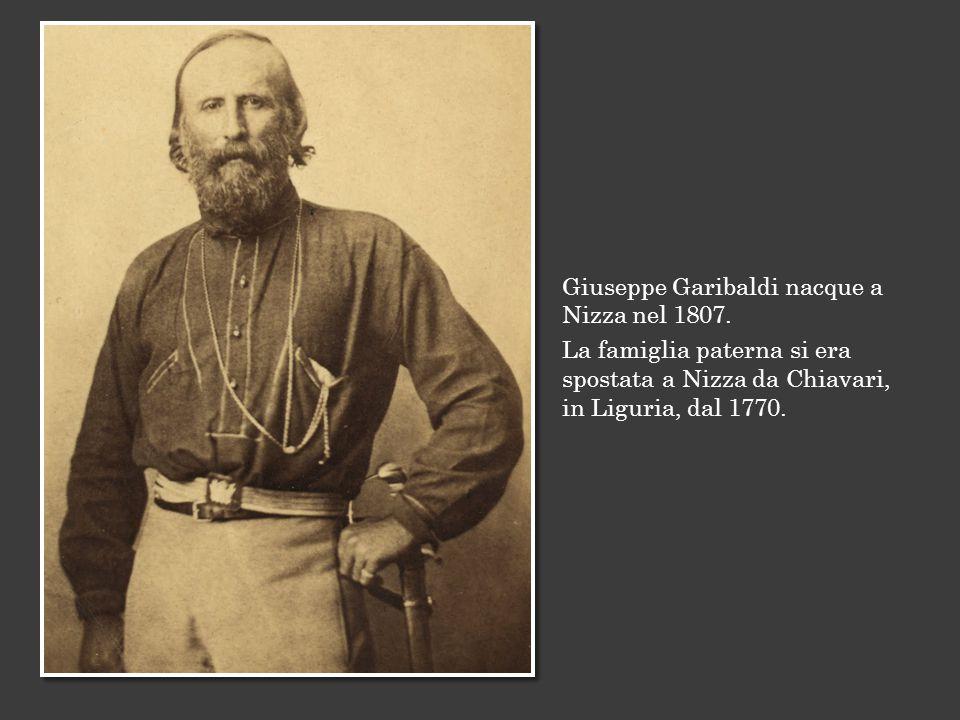 Giuseppe Garibaldi nacque a Nizza nel 1807.