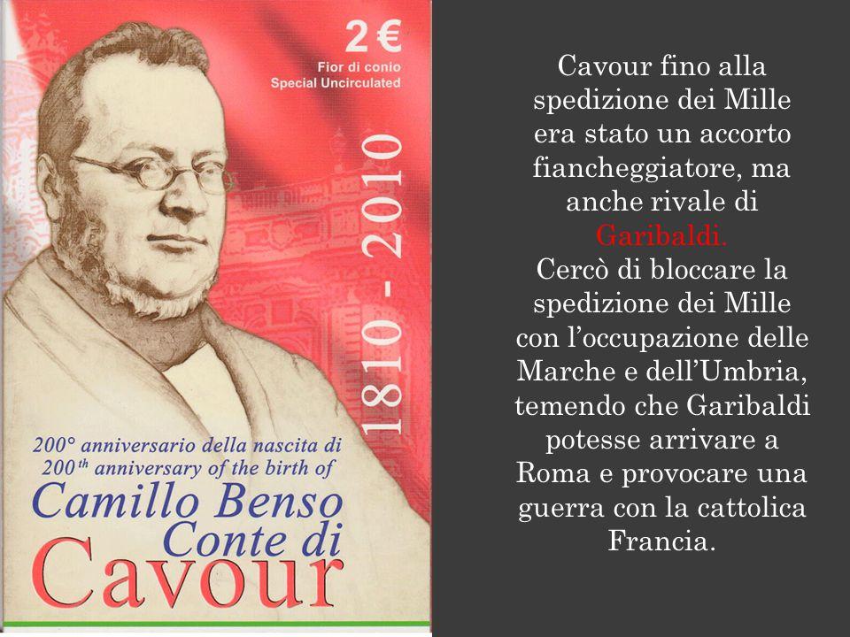 Cavour fino alla spedizione dei Mille era stato un accorto fiancheggiatore, ma anche rivale di Garibaldi.