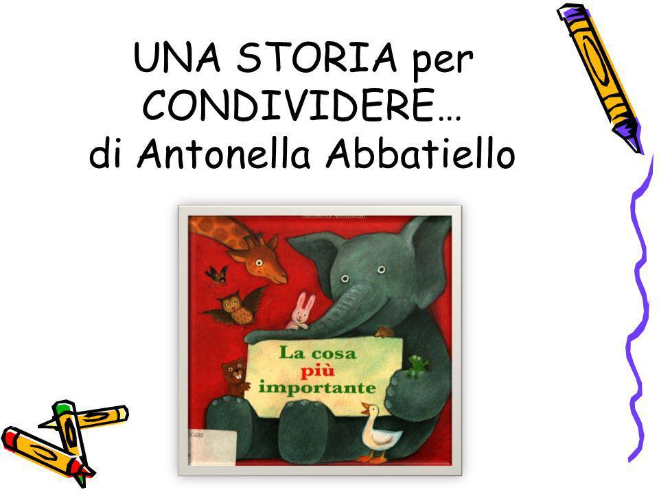 UNA STORIA per CONDIVIDERE… di Antonella Abbatiello