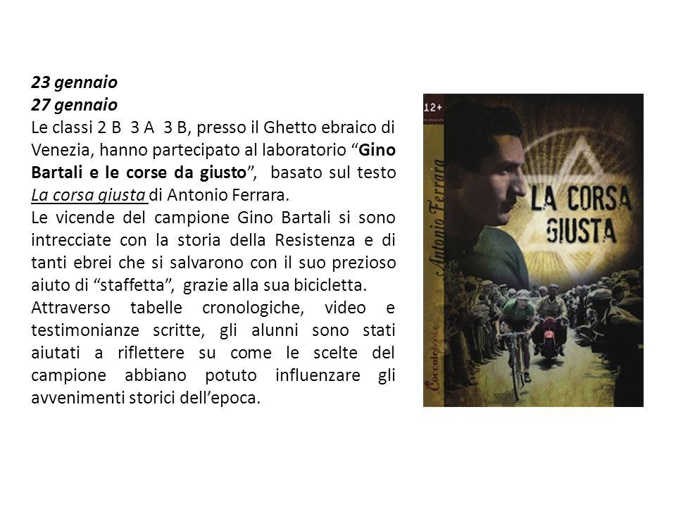 """23 gennaio 27 gennaio Le classi 2 B 3 A 3 B, presso il Ghetto ebraico di Venezia, hanno partecipato al laboratorio """"Gino Bartali e le corse da giusto"""""""