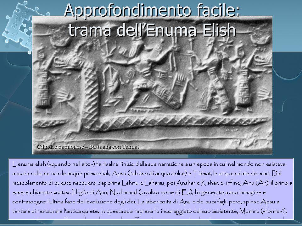 Cilindro babilonese – Battaglia con Tiamat Approfondimento facile: trama dell'Enuma Elish