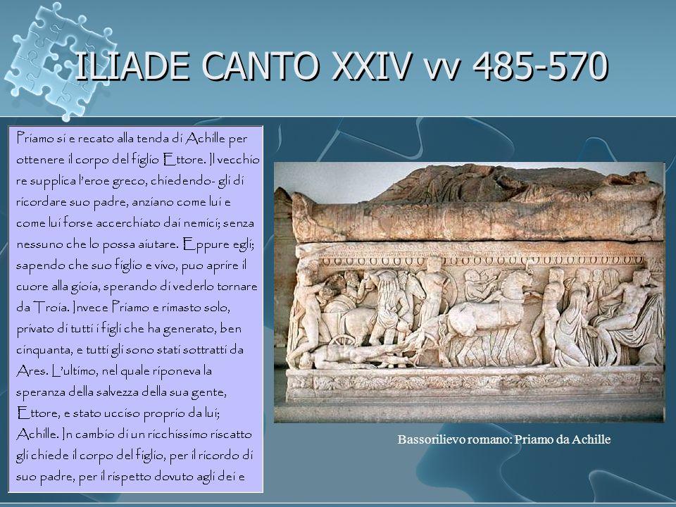 Bassorilievo romano: Priamo da Achille ILIADE CANTO XXIV vv 485-570