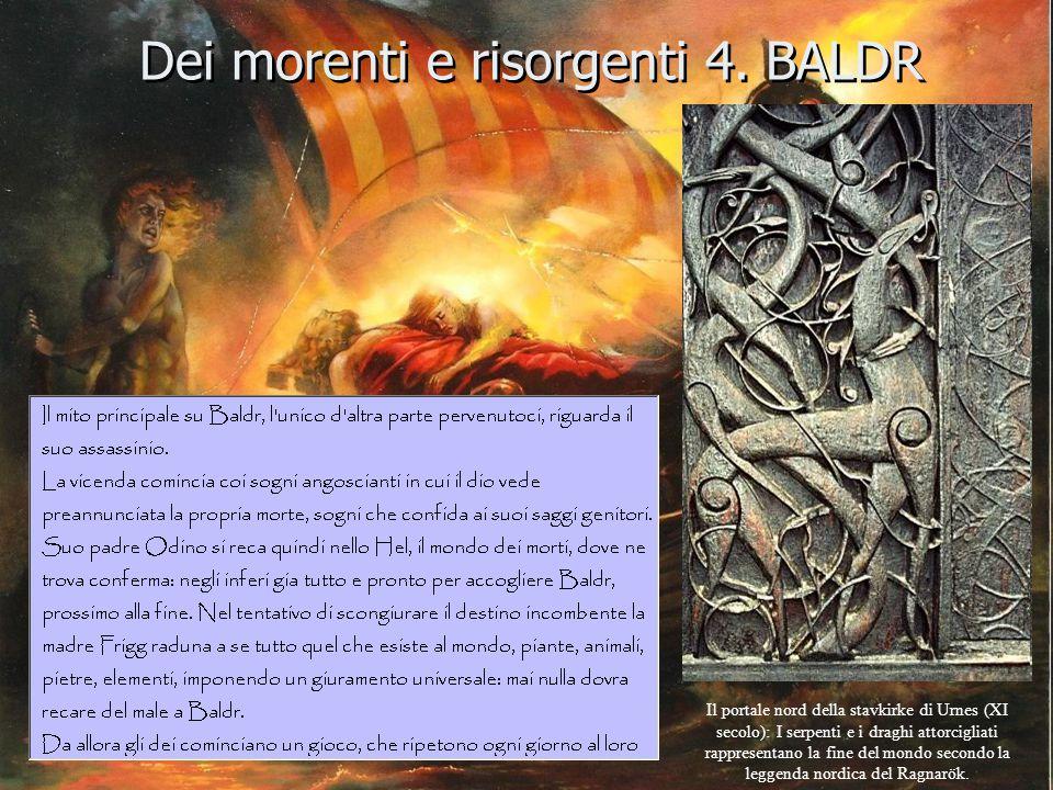 Dei morenti e risorgenti 4. BALDR Il portale nord della stavkirke di Urnes (XI secolo): I serpenti e i draghi attorcigliati rappresentano la fine del