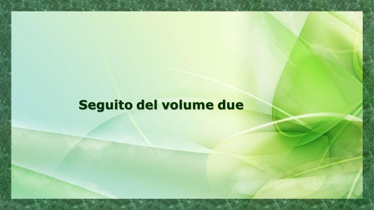 Seguito del volume due Seguito del volume due