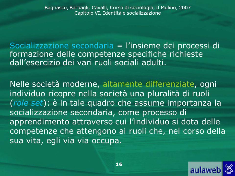 Bagnasco, Barbagli, Cavalli, Corso di sociologia, Il Mulino, 2007 Capitolo VI.