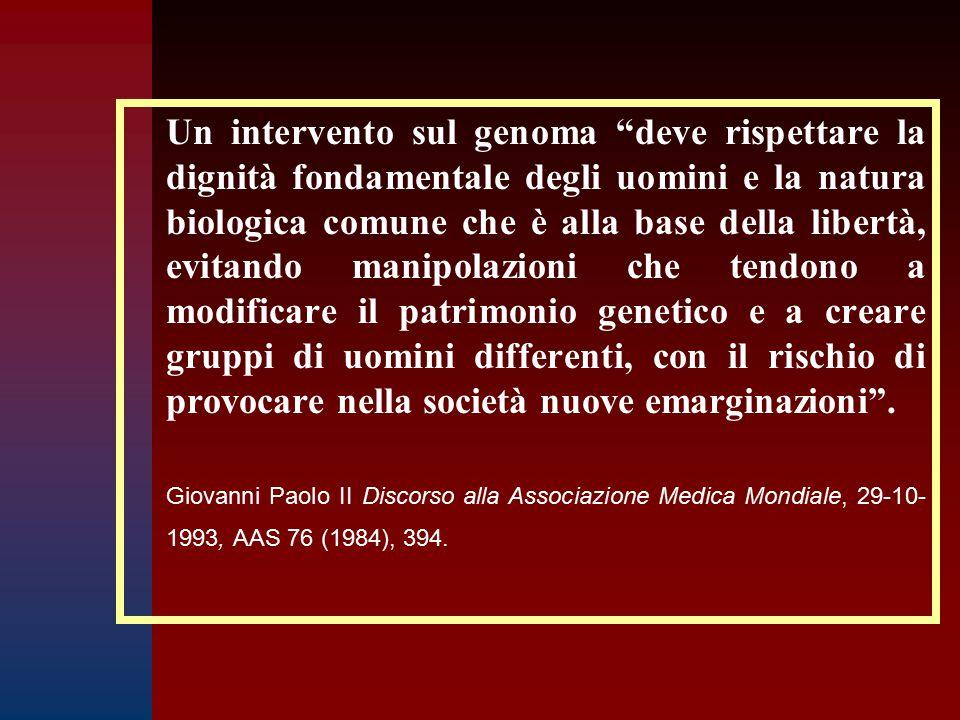 """Un intervento sul genoma """"deve rispettare la dignità fondamentale degli uomini e la natura biologica comune che è alla base della libertà, evitando ma"""