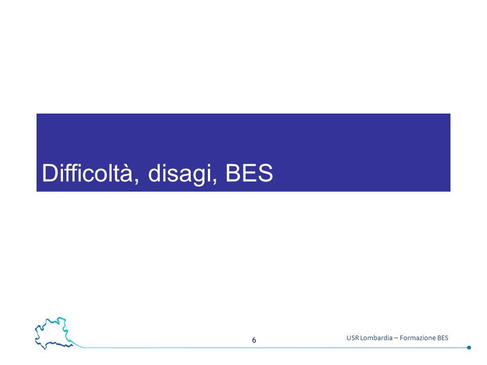 6 USR Lombardia – Formazione BES Difficoltà, disagi, BES