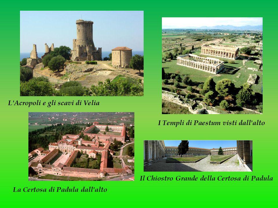 L'Acropoli e gli scavi di Velia I Templi di Paestum visti dall'alto La Certosa di Padula dall'alto Il Chiostro Grande della Certosa di Padula