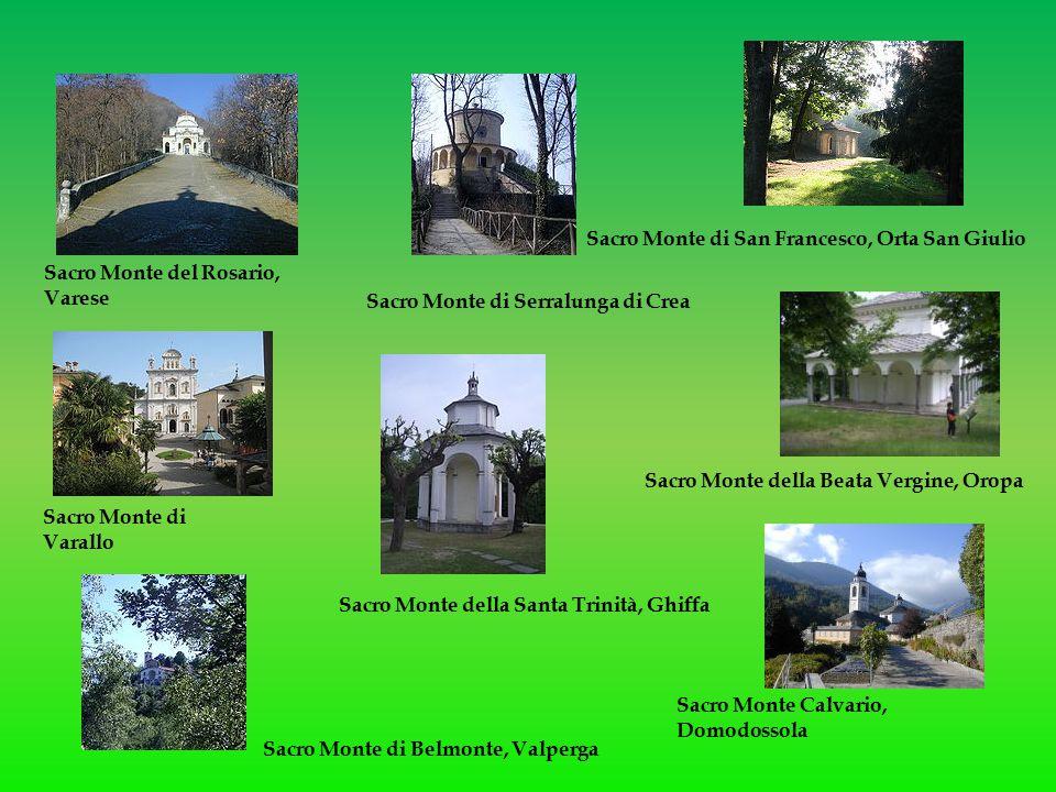 Sacro Monte di Varallo Sacro Monte di Serralunga di Crea Sacro Monte del Rosario, Varese Sacro Monte Calvario, Domodossola Sacro Monte della Beata Ver