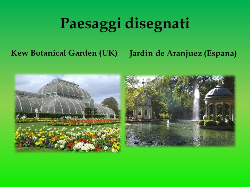 Paesaggi disegnati Kew Botanical Garden (UK) Jardin de Aranjuez (Espana)