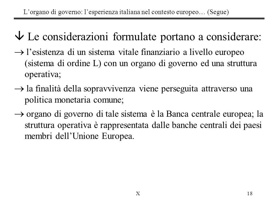 X18 â Le considerazioni formulate portano a considerare:  l'esistenza di un sistema vitale finanziario a livello europeo (sistema di ordine L) con un