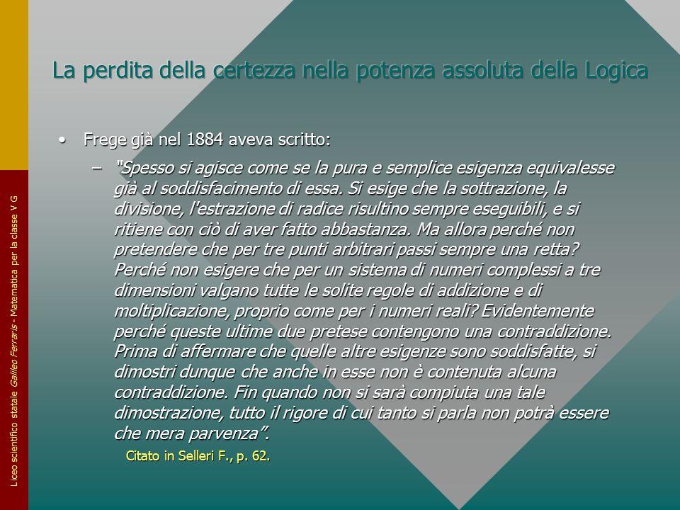 """Liceo scientifico statale Galileo Ferraris - Matematica per la classe V G Frege già nel 1884 aveva scritto:Frege già nel 1884 aveva scritto: –""""Spesso"""