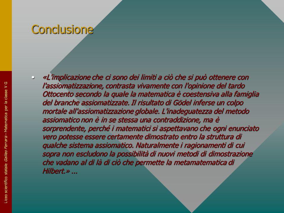 Liceo scientifico statale Galileo Ferraris - Matematica per la classe V G Conclusione «L'implicazione che ci sono dei limiti a ciò che si può ottenere