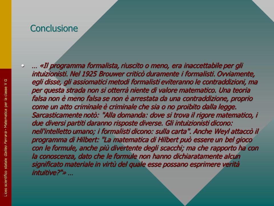 Liceo scientifico statale Galileo Ferraris - Matematica per la classe V G … «Il programma formalista, riuscito o meno, era inaccettabile per gli intui