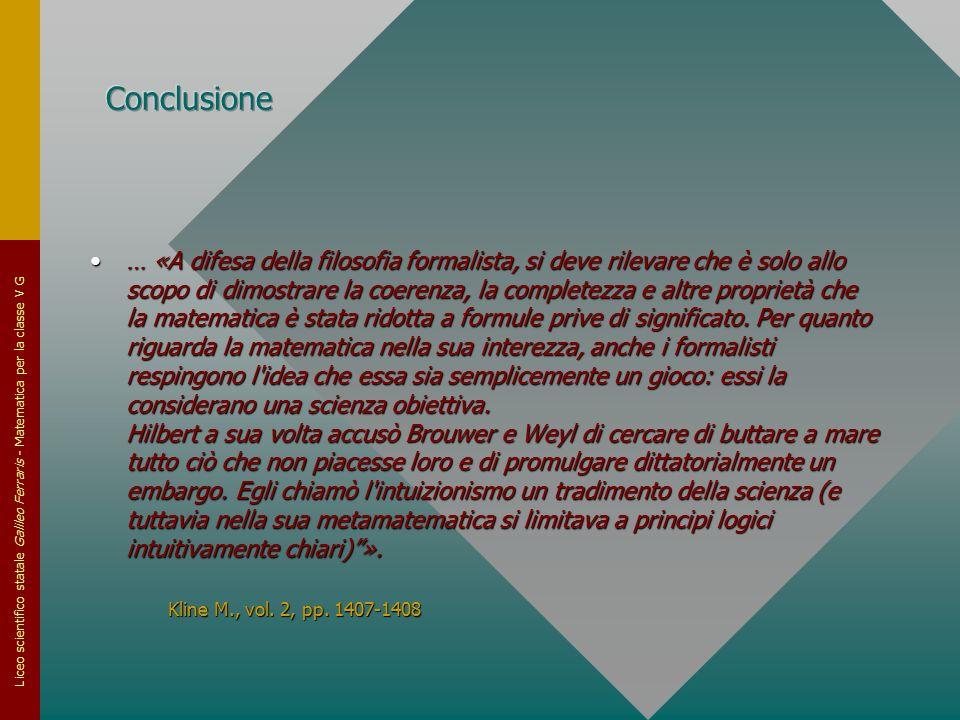 Liceo scientifico statale Galileo Ferraris - Matematica per la classe V G … «A difesa della filosofia formalista, si deve rilevare che è solo allo sco