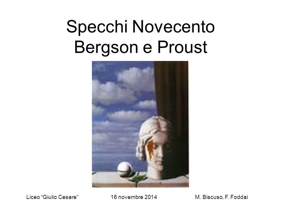 Specchi Novecento Bergson e Proust Liceo Giulio Cesare 16 novembre 2014M. Biscuso, F. Foddai