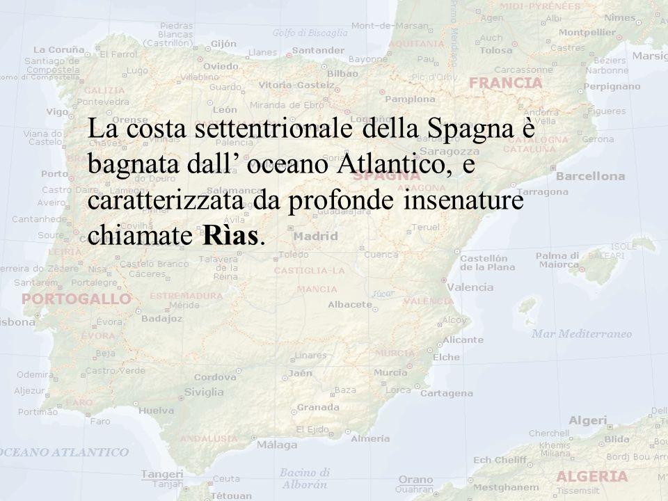 La costa settentrionale della Spagna è bagnata dall' oceano Atlantico, e caratterizzata da profonde insenature chiamate Rìas.