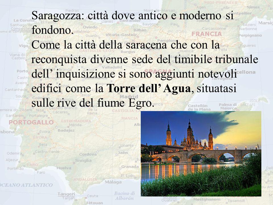 Saragozza: città dove antico e moderno si fondono. Come la città della saracena che con la reconquista divenne sede del timibile tribunale dell' inqui