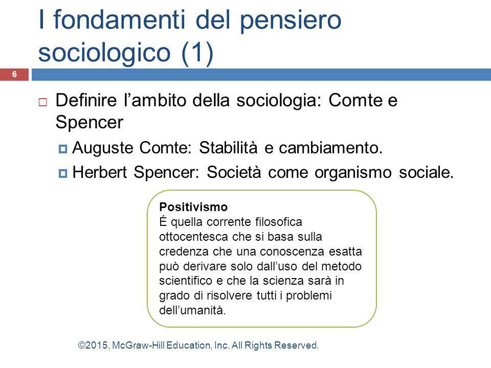 I fondamenti del pensiero sociologico (1)  Definire l'ambito della sociologia: Comte e Spencer  Auguste Comte: Stabilità e cambiamento.  Herbert Sp