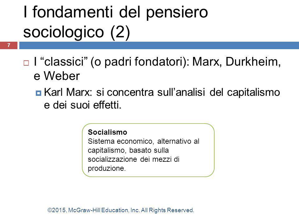 """ I """"classici"""" (o padri fondatori): Marx, Durkheim, e Weber  Karl Marx: si concentra sull'analisi del capitalismo e dei suoi effetti. 7 I fondamenti"""