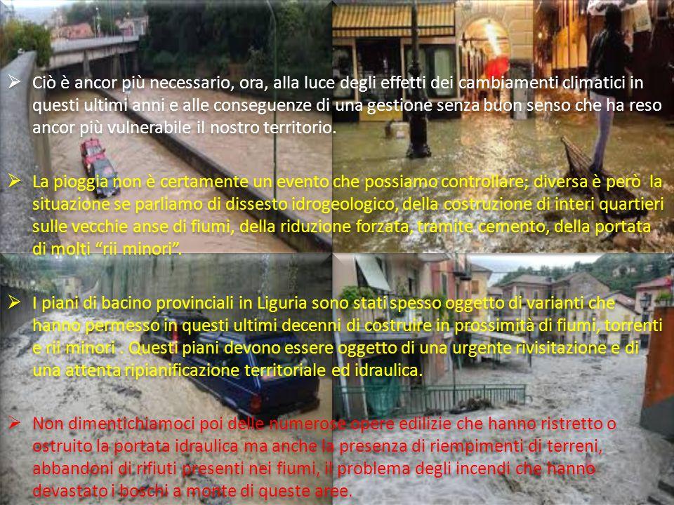  Stop a nuove concessioni edilizie e stop alla costruzione di edifici situati in prossimità dei fiumi, torrenti, rii minori con una revisione dei piani di bacino che ne includano tutte le verifiche idrauliche.