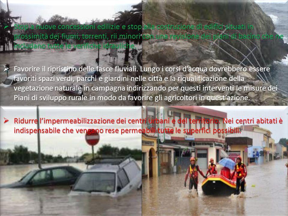  Stop a nuove concessioni edilizie e stop alla costruzione di edifici situati in prossimità dei fiumi, torrenti, rii minori con una revisione dei pia