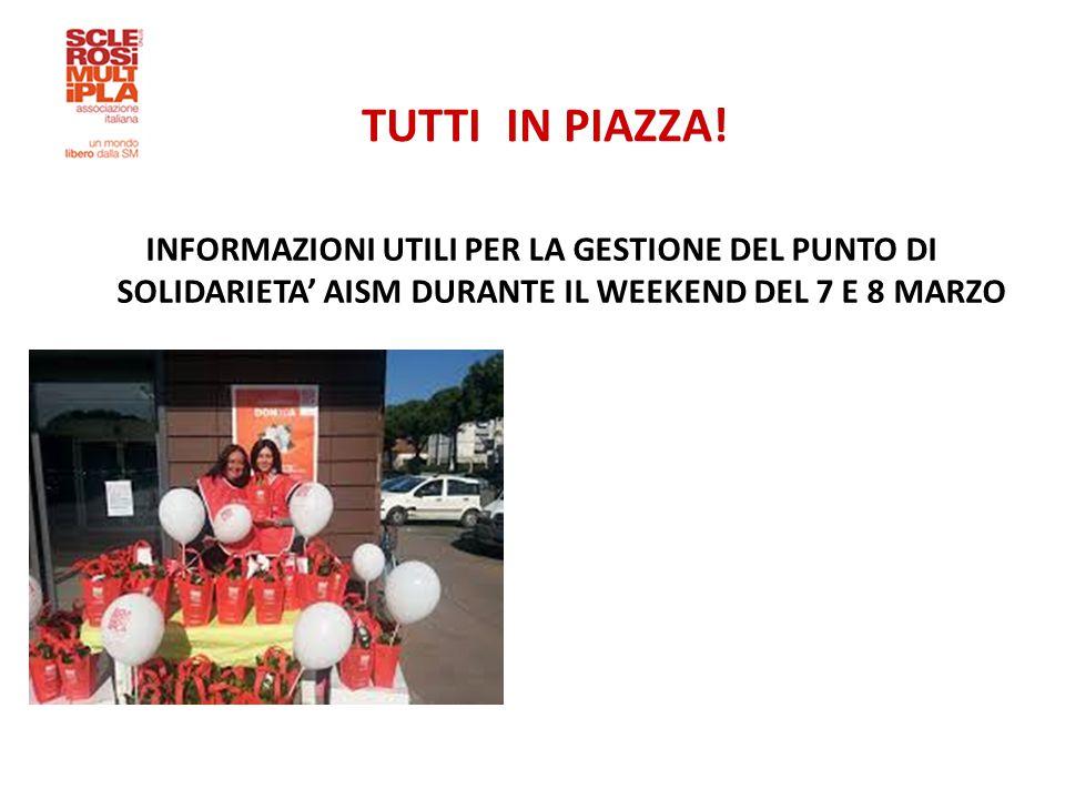 INFORMAZIONI UTILI PER LA GESTIONE DEL PUNTO DI SOLIDARIETA' AISM DURANTE IL WEEKEND DEL 7 E 8 MARZO TUTTI IN PIAZZA!