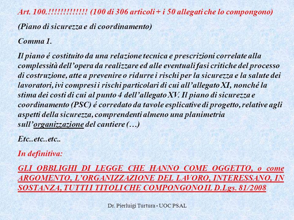 Dr. Pierluigi Turtura - UOC PSAL Art. 100.!!!!!!!!!!!!! (100 di 306 articoli + i 50 allegati che lo compongono) (Piano di sicurezza e di coordinamento