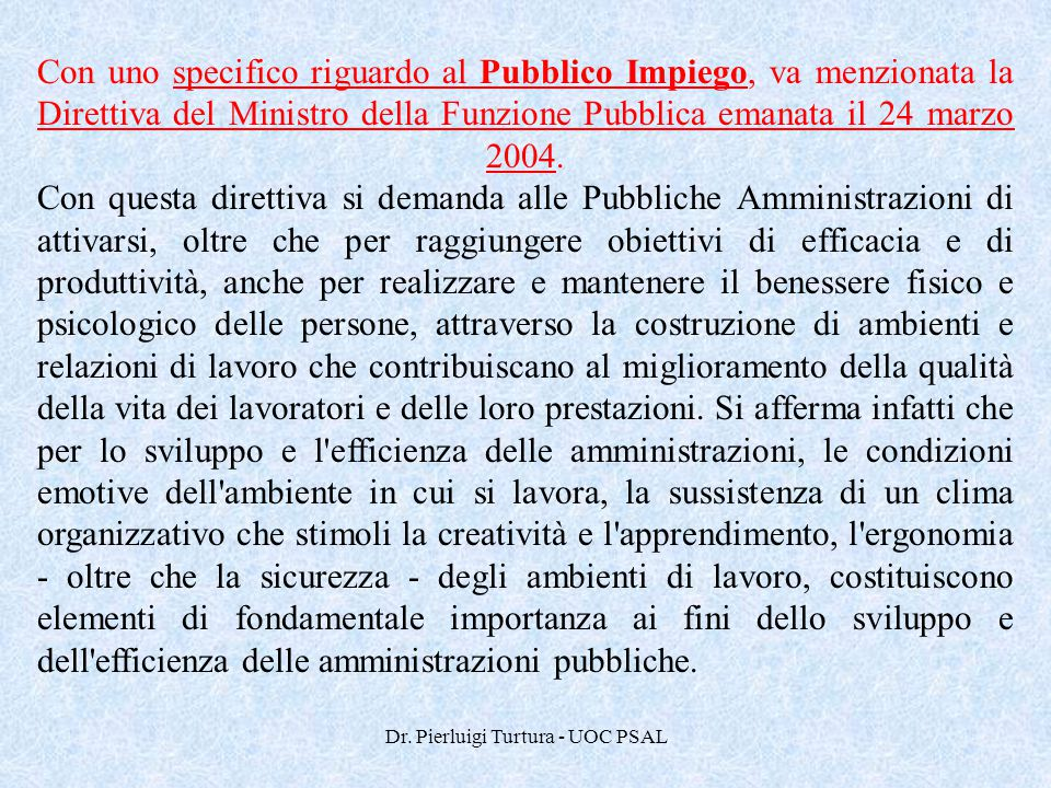 Dr. Pierluigi Turtura - UOC PSAL Con uno specifico riguardo al Pubblico Impiego, va menzionata la Direttiva del Ministro della Funzione Pubblica emana