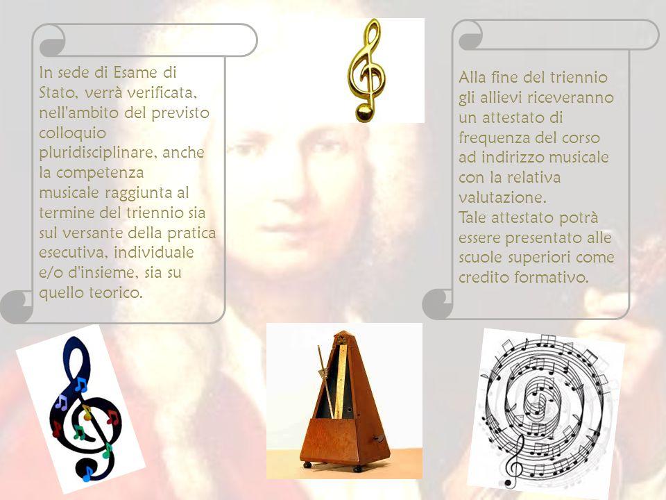 Alla fine del triennio gli allievi riceveranno un attestato di frequenza del corso ad indirizzo musicale con la relativa valutazione. Tale attestato p
