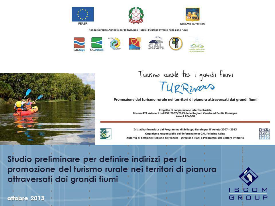 Studio preliminare per definire indirizzi per la promozione del turismo rurale nei territori di pianura attraversati dai grandi fiumi ottobre 2013