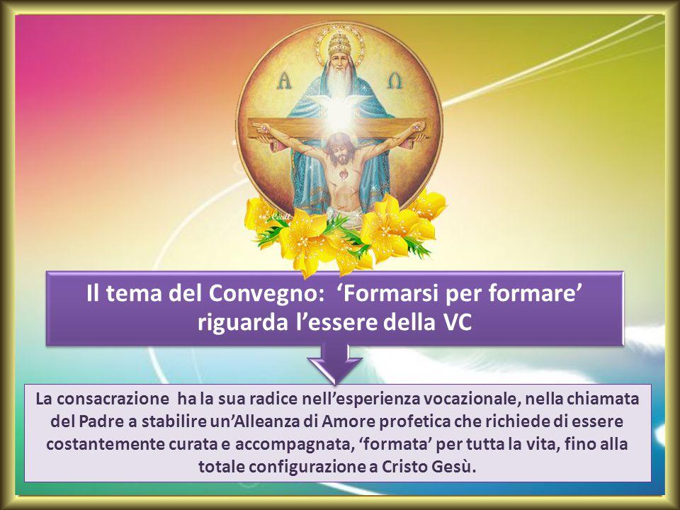 La consacrazione ha la sua radice nell'esperienza vocazionale, nella chiamata del Padre a stabilire un'Alleanza di Amore profetica che richiede di ess